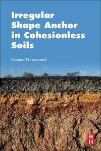 Irregular Shape Anchor in Cohesionless Soils - Hamed Niroumand - cover
