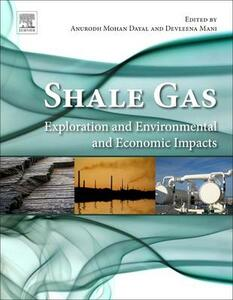Shale Gas: Exploration and Environmental and Economic Impacts - cover