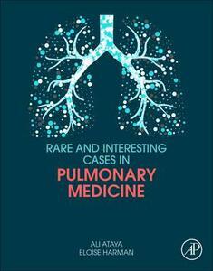 Rare and Interesting Cases in Pulmonary Medicine - Ali Ataya,Eloise Harman - cover