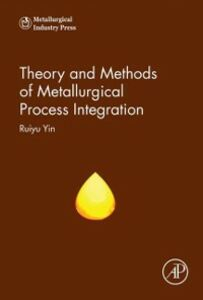 Foto Cover di Theory and Methods of Metallurgical Process Integration, Ebook inglese di Ruiyu Yin, edito da Elsevier Science