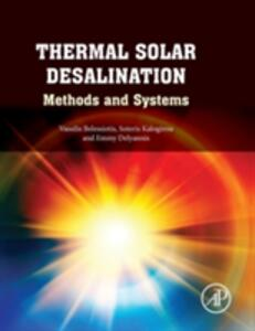 Thermal Solar Desalination: Methods and Systems - Soteris Kalogirou - cover