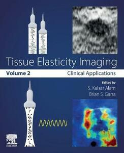 Tissue Elasticity Imaging: Volume 2: Clinical Applications - cover