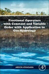 Fractional Operators with Constant and Variable Order with Application to Geo-hydrology - Abdon Atangana - cover