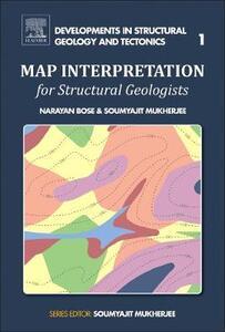 Map Interpretation for Structural Geologists - Narayan Bose,Soumyajit Mukherjee - cover