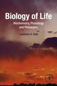 Foto Cover di Biology of Life, Ebook inglese di Laurence A. Cole, edito da Elsevier Science