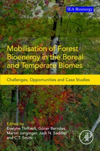 Ebook in inglese Mobilisation of Forest Bioenergy in the Boreal and Temperate Biomes -, -