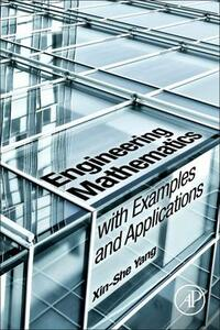 Engineering Mathematics with Examples and Applications - Xin-She Yang - cover