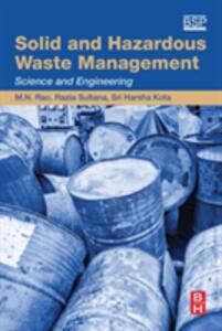 Solid and Hazardous Waste Management: Science and Engineering - M. N. Rao,Razia Sultana,Harsha Kota - cover