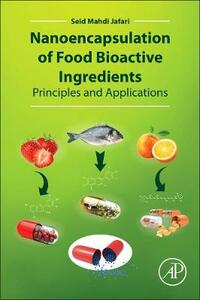 Nanoencapsulation of Food Bioactive Ingredients: Principles and Applications - cover