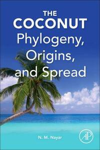 The Coconut: Phylogeny,Origins, and Spread - N. Madhavan Nayar - cover