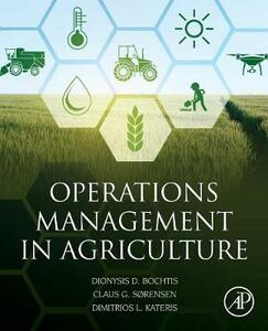 Operations Management in Agriculture - Dionysis Bochtis,Claus Aage Gron Sorensen,Dimitrios Kateris - cover