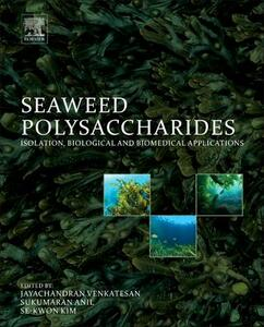 Seaweed Polysaccharides: Isolation, Biological and Biomedical Applications - cover