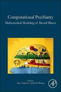 Computational Psychiatry: Mathematical Modeling of Mental Illness - cover