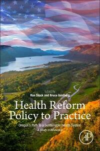 Health Reform Policy to Practice: Oregon's Path to a Sustainable Health System: A Study in Innovation - cover