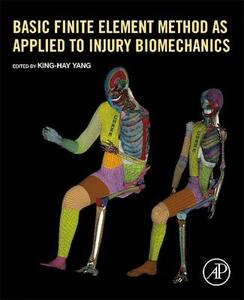 Basic Finite Element Method as Applied to Injury Biomechanics - King-Hay Yang - cover
