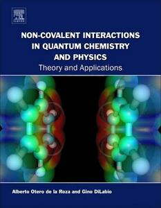 Non-covalent Interactions in Quantum Chemistry and Physics: Theory and Applications - cover