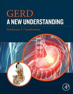 GERD: A New Understanding of Pathology, Pathophysiology, and Treatment - Parakrama T. Chandrasoma - cover