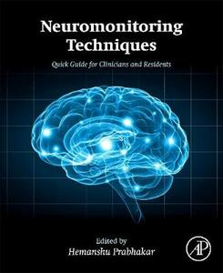 Neuromonitoring Techniques: Quick Guide for Clinicians and Residents - cover