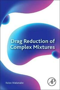Drag Reduction of Complex Mixtures - Watanabe - cover