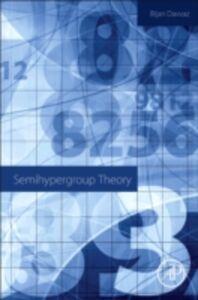 Ebook in inglese Semihypergroup Theory Davvaz, Bijan