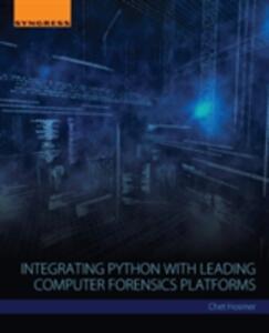 Integrating Python with Leading Computer Forensics Platforms - Chet Hosmer - cover