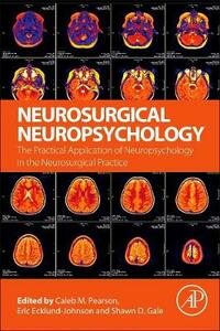 Neurosurgical Neuropsychology: The Practical Application of Neuropsychology in the Neurosurgical Practice - Pearson,Johnson,Gale - cover