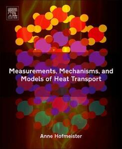 Measurements, Mechanisms, and Models of Heat Transport - Anne M. Hofmeister - cover