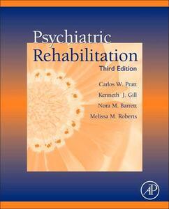 Psychiatric Rehabilitation - Carlos W. Pratt,Kenneth J. Gill,Nora M. Barrett - cover