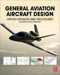 General Aviation Aircraft Design: Applied Methods and Procedures - Snorri Gudmundsson - cover