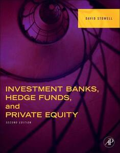 Investment Banks, Hedge Funds, and Private Equity - David Stowell - cover