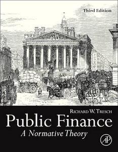 Public Finance: A Normative Theory - Richard W. Tresch - cover