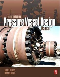 Pressure Vessel Design Manual - Dennis R. Moss,Michael M. Basic - cover