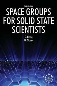 Space Groups for Solid State Scientists - Michael Glazer,Gerald Burns - cover