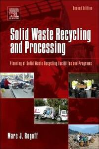 Solid Waste Recycling and Processing: Planning of Solid Waste Recycling Facilities and Programs - Marc J. Rogoff - cover