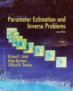 Parameter Estimation and Inverse Problems - Richard C. Aster,Brian Borchers,Clifford H. Thurber - cover