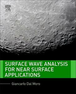 Surface Wave Analysis for Near Surface Applications - Giancarlo Dal Moro - cover