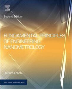 Fundamental Principles of Engineering Nanometrology - Richard Leach - cover