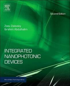 Integrated Nanophotonic Devices - Zeev Zalevsky,Ibrahim Abdulhalim - cover