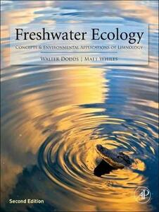 Freshwater Ecology: Concepts and Environmental Applications of Limnology - Walter Dodds,Matt Whiles - cover