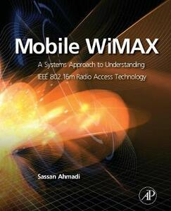 Mobile WiMAX: A Systems Approach to Understanding IEEE 802.16m Radio Access Technology - Sassan Ahmadi - cover