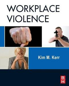 Workplace Violence: Planning for Prevention and Response - Kim Kerr - cover