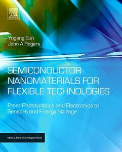 Semiconductor Nanomaterials for Flexible Technologies: From Photovoltaics and Electronics to Sensors and Energy Storage - cover