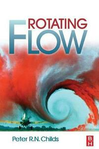 Rotating Flow - Peter R. N. Childs - cover