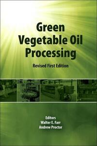 Green Vegetable Oil Processing: Revsied First Edition - cover