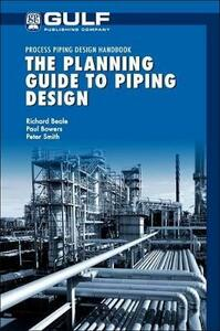 The Planning Guide to Piping Design - Richard Beale,Paul Bowers - cover