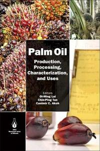 Palm Oil: Production, Processing, Characterization, and Uses - cover