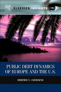 Public Debt Dynamics of Europe and the U.S. - Dimitris N. Chorafas - cover