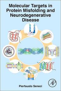 Molecular Targets in Protein Misfolding and Neurodegenerative Disease - Pierfausto Seneci - cover