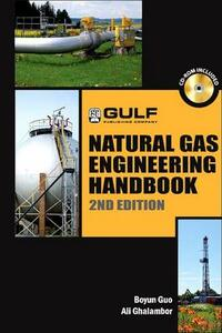 Natural Gas Engineering Handbook - Boyan Guo,Ali Ghalambor - cover