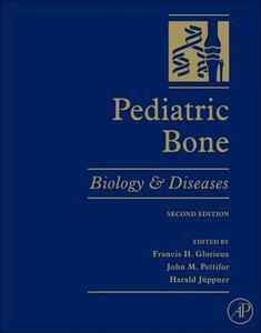 Pediatric Bone: Biology and Diseases - cover